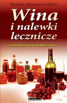 Wina i nalewki lecznicze - Jakimowicz-Klein Barbara