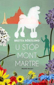 U stóp Montmartre - Rostlund Britta