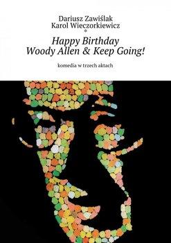 Happy Birthday Woody Allen & Keep Going! - Zawiślak Dariusz, Wieczorkiewicz Karol