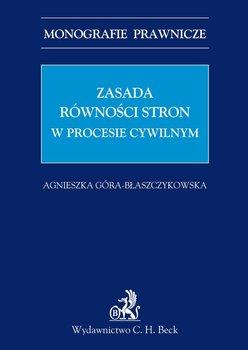 Zasada równości stron w procesie cywilnym - Góra-Błaszczykowska Agnieszka