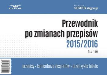 Przewodnik po zmianach przepisów 2015/2016 dla firm - Opracowanie zbiorowe