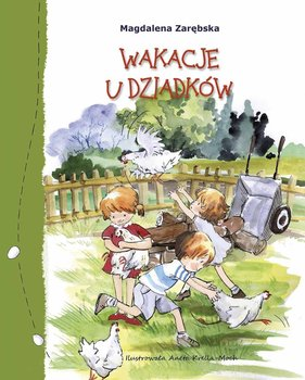 Wakacje u dziadków - Zarębska Magdalena