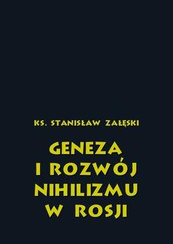 Geneza i rozwój nihilizmu w Rosji - Załęski Stanisław