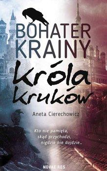 Bohater Krainy Króla Kruków - Cierechowicz Aneta