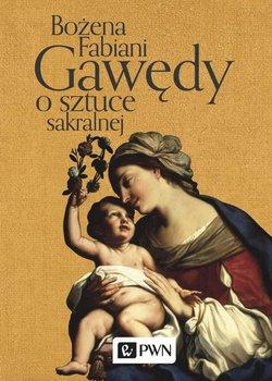 Gawędy o sztuce sakralnej - Fabiani Bożena
