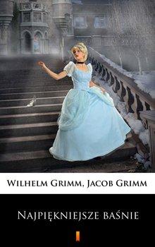 Najpiękniejsze baśnie - Grimm Jakub, Grimm Wilhelm