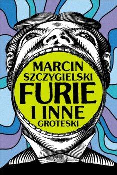 Furie i inne groteski - Szczygielski Marcin
