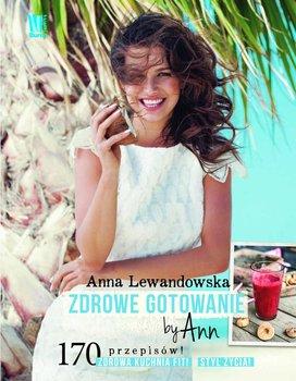 Zdrowe gotowanie by Ann - Lewandowska Anna