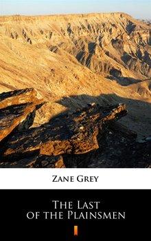 The Last of the Plainsmen - Grey Zane