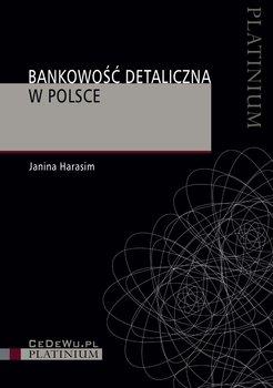 Bankowość detaliczna w Polsce - Harasim Janina