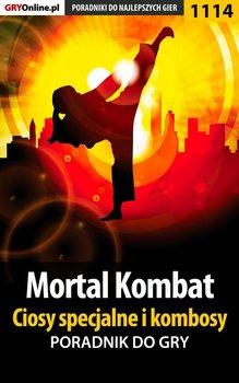 Mortal Kombat - ciosy specjalne i kombosy - poradnik do gry - Frąc Robert ochtywzyciu
