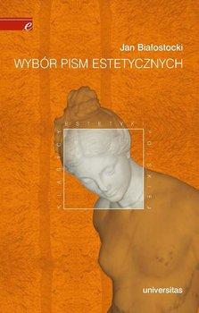 Wybór pism estetycznych - Kuczyńska Alicja, Białostocki Jan
