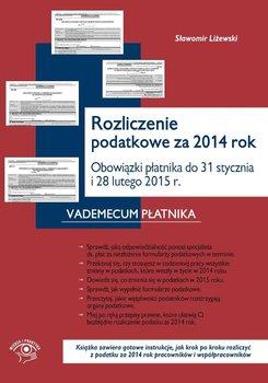 Rozliczenie podatkowe za 2014 rok. Obowiązki płatnika do końca stycznia i końca lutego 2015 r. - Litewski Sławomir