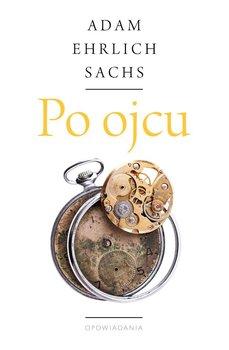 Po ojcu. Opowiadania, przypowieści i syndromy - Ehrlich Sachs Adam