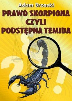 Prawo Skorpiona czyli podstępna Temida - Brzeski Adam