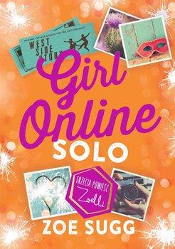 Girl Online. Tom 3. Solo - Sugg Zoe