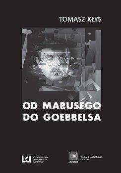 Od Mabusego do Goebbelsa - Kłys Tomasz