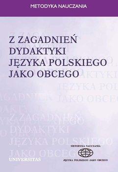 Z zagadnień dydaktyki języka polskiego jako obcego - Lipińska Ewa, Seretny Anna