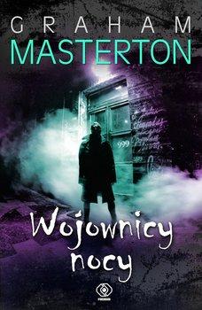 Wojownicy Nocy. Tom 1 - Masterton Graham