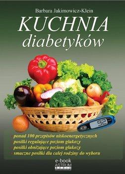 Kuchnia diabetyków - Jakimowicz-Klein Barbara