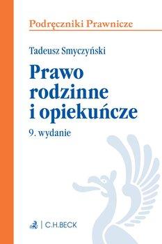 Prawo rodzinne i opiekuńcze - Smyczyński Tadeusz