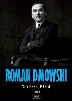 Wybór pism. Roman Dmowski. Tom 2 - Dmowski Roman
