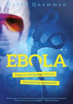 Ebola. Tropem zabójczego wirusa - Quammen David