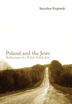 Poland and the Jews: Reflections of a Polish Polish Jew - Krajewski Stanisław