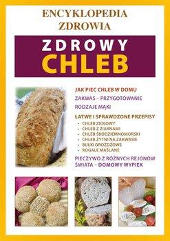 Encyklopedia zdrowia. Zdrowy chleb - Opracowanie zbiorowe