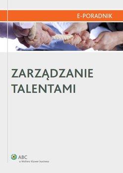 Zarządzanie talentami - Woźniak Mariusz, Berłowski Paweł, Markiewicz Anna, Gocan Irmina