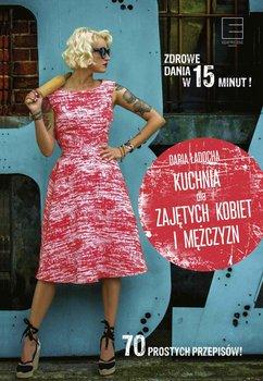 Kuchnia dla zajętych kobiet i mężczyzn - Ładocha Daria