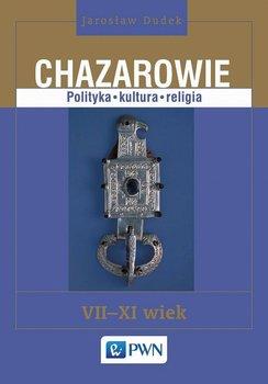 Chazarowie. Polityka, kultura, religia - Dudek Jarosław
