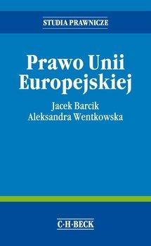Prawo Unii Europejskiej - Wentkowska Aleksandra, Barcik Jacek