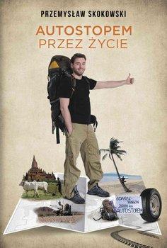 Autostopem przez życie - Skokowski Przemysław