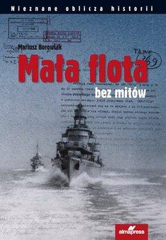 Mała flota bez mitów - Borowiak Mariusz