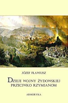 Dziejewojny Żydowskiej przeciwko Rzymianom - Flawiusz Józef