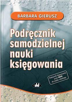 Barbara Gierusz - Podręcznik samodzielnej nauki ksiegowania