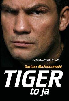 Tiger to ja - Michalczewski Dariusz