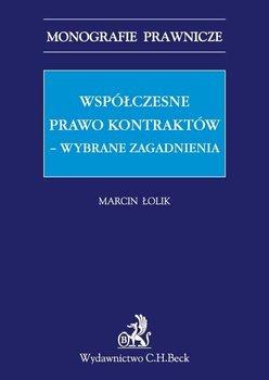Współczesne prawo kontraktów. Wybrane zagadnienia - Łolik Marcin