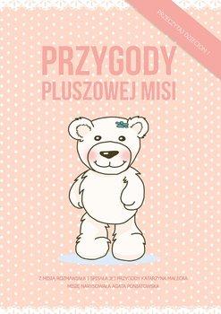 Przygody Pluszowej Misi - Małecka Katarzyna