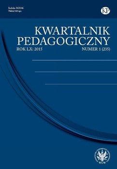 Kwartalnik Pedagogiczny 2015/1 (235) - Opracowanie zbiorowe