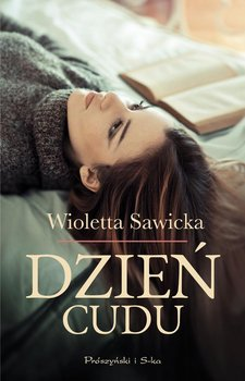 Dzień cudu - Sawicka Wioletta