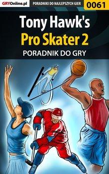 Tony Hawk's Pro Skater 2 - poradnik do gry - Biliński Paweł Bili