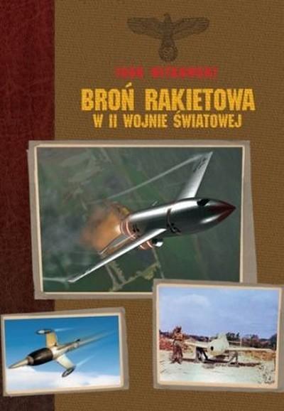 Igor Witkowski - Broń rakietowa w II wojnie światowej [eBook PL]