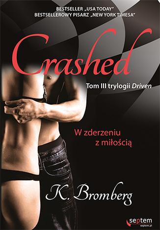 K. Bromberg - Crashed. W zderzeniu z miłością