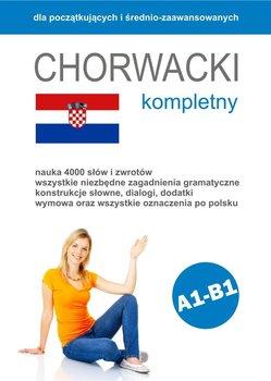 Chorwacki kompletny dla początkujących i średnio-zaawansowanych - Latkowska Joanna