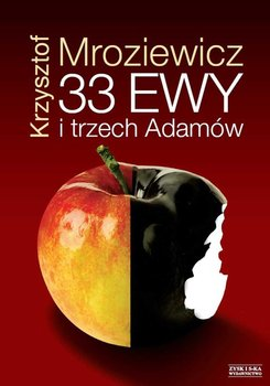 33 Ewy i trzech Adamów - Mroziewicz Krzysztof
