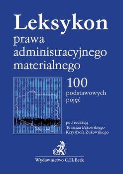 Leksykon prawa administracyjnego materialnego. 100 podstawowych pojęć - Bąkowski Tomasz, Żukowski Krzysztof