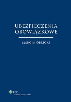 Ubezpieczenia obowiązkowe - Orlicki Marcin