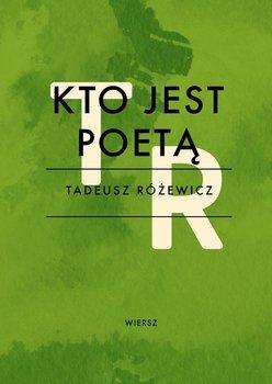 Kto jest poetą - Różewicz Tadeusz